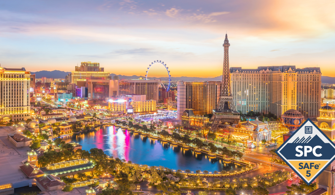 Implementing SAFe® with SAFe® 5 Program Consultant Certification Las Vegas, Nevada February 18- 21 2020