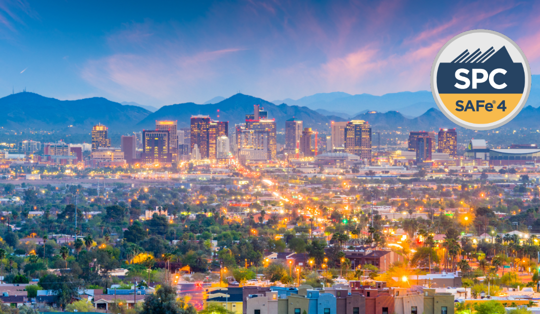 Implementing SAFe® with SAFe® 4 Program Consultant Certification Phoenix, Arizona December 17-20 2019